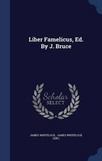 Liber Famelicus, Ed. by J. Bruce