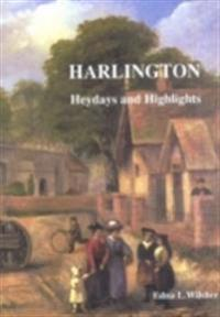 Harlington - heydays and highlights