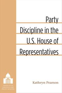 Party Discipline in the U.S. House of Representatives