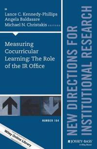 Measuring Cocurricular Learning: The Role of the IR Office: New Directions for Institutional Research, Number 164