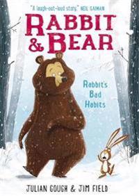 Rabbit and Bear: Rabbit's Bad Habits
