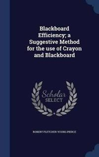 Blackboard Efficiency; A Suggestive Method for the Use of Crayon and Blackboard