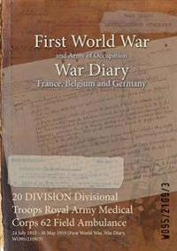 20 Division Divisional Troops Royal Army Medical Corps 62 Field Ambulance