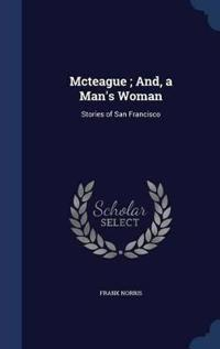 McTeague; And, a Man's Woman