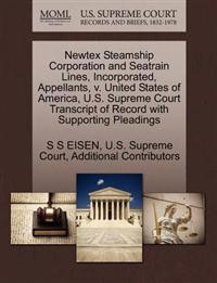 Newtex Steamship Corporation and Seatrain Lines, Incorporated, Appellants, V. United States of America, U.S. Supreme Court Transcript of Record with Supporting Pleadings