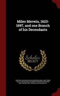 Miles Merwin, 1623-1697, and One Branch of His Decendants