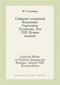 Collected Works of Vladimir Sergeyevich Solovyov. Volume VIII. Second Edition