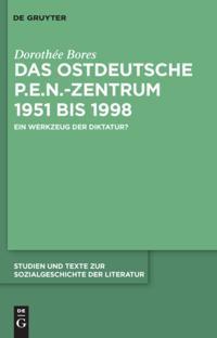 Das ostdeutsche P.E.N.-Zentrum 1951 bis 1998