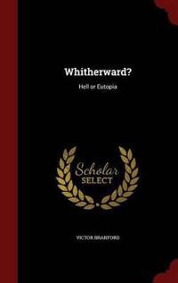 Whitherward?