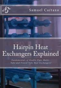 Hairpin Heat Exchangers Explained: Fundamentals of Double-Pipe, Multi-Tube and Finned Tube Heat Exchangers