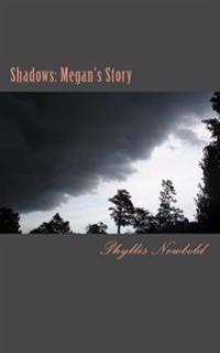 Shadows: Megan's Story