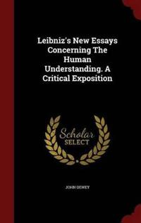 Leibniz's New Essays Concerning the Human Understanding. a Critical Exposition