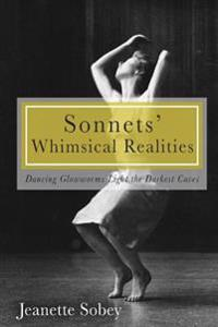 Sonnets' Whimsical Realities: Dancing Glowworms Light the Darkest Caves