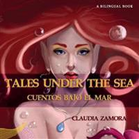 Cuentos Bajo El Mar: Tales Under the Sea