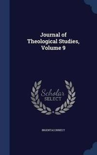 Journal of Theological Studies, Volume 9