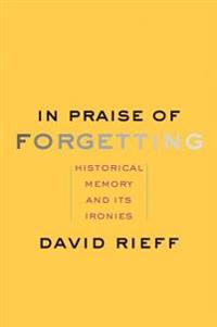 In Praise of Forgetting