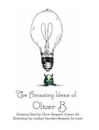 The Amazing Ideas of Oliver B.
