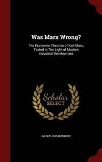 Was Marx Wrong?