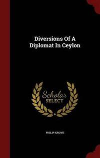 Diversions of a Diplomat in Ceylon