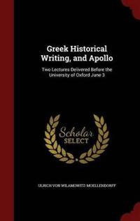 Greek Historical Writing, and Apollo