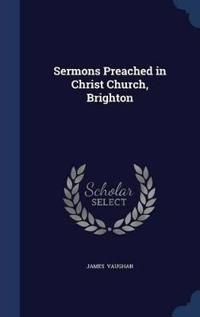 Sermons Preached in Christ Church, Brighton