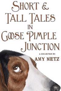 Short & Tall Tales in Goose Pimple Junction