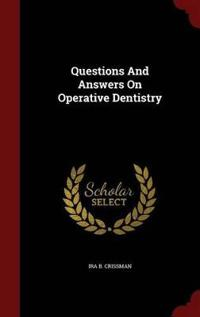 Questions and Answers on Operative Dentistry