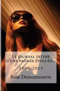 Le Journal Intime D'Une Paumee Evoluee...: 2009-2015