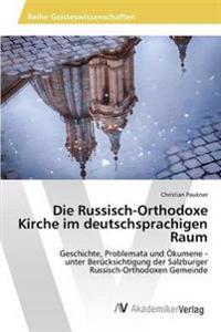 Die Russisch-Orthodoxe Kirche Im Deutschsprachigen Raum