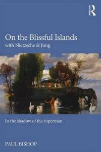 On the Blissful Islands With Nietzsche & Jung