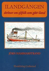Ilandgången - Skrönor om sjöfolk som gått iland