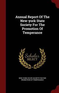 Annual Report of the New-York State Society for the Promotion of Temperance