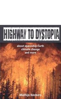 Highway to Dystopia: About Spaceship Earth, Climate Change and More