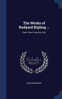 The Works of Rudyard Kipling ...