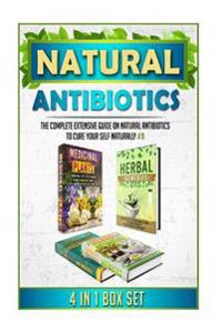 Natural Antibiotics: The Complete Extensive Guide on Natural Antibiotics to Cure Your Self Naturally #9