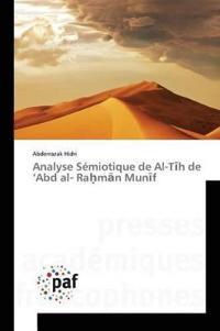 Analyse Semiotique de Al-T H de Abd Al- Ra M N Mun F