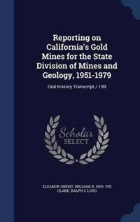 Reporting on California's Gold Mines for the State Division of Mines and Geology, 1951-1979
