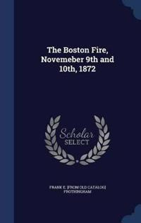 The Boston Fire, Novemeber 9th and 10th, 1872