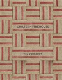 Chiltern Firehouse: The Cookbook