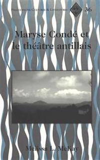 Maryse Conde Et Le Theatre Antillais