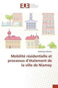 Mobilite Residentielle Et Processus D Etalement de La Ville de Niamey