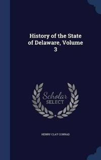 History of the State of Delaware, Volume 3