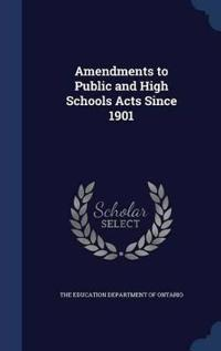 Amendments to Public and High Schools Acts Since 1901
