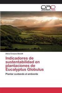 Indicadores de Sustentabilidad En Plantaciones de Eucalyptus Globulus