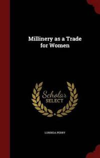 Millinery as a Trade for Women