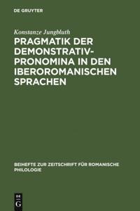 Pragmatik der Demonstrativpronomina in den iberoromanischen Sprachen