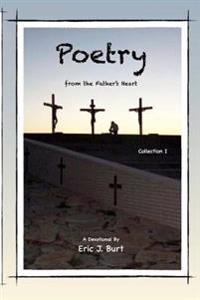 Poetry from the Father's Heart - Collection I