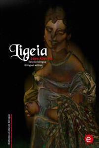 Ligeia: Edicion Bilingue/Bilingual Edition
