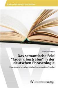 """Das Semantische Feld """"Tadeln, Bestrafen"""" in Der Deutschen Phraseologie"""