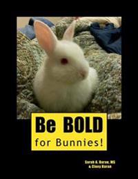 Be Bold for Bunnies!